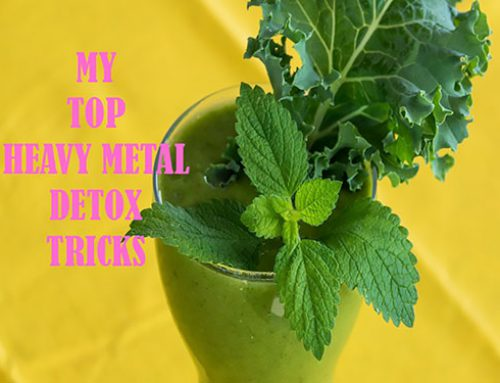 MY TOP 5 HEAVY METAL DETOX TRICKS